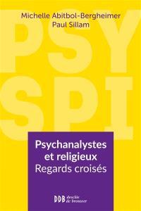 Psy spi : psychanalystes et religieux, regards croisés : sur vingt-deux consultations