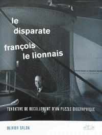 Le disparate François Le Lionnais : tentative de recollement d'un puzzle biographique