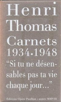 Carnets 1934-1948 : si tu ne désensables pas ta vie chaque jour...