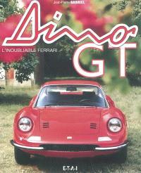 Dino GT : l'inoubliable Ferrari