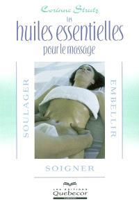 Huiles essentielles pour le massage  : soulager, embellir..