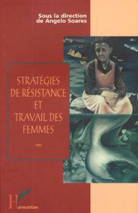 Stratégies de résistance et travail des femmes