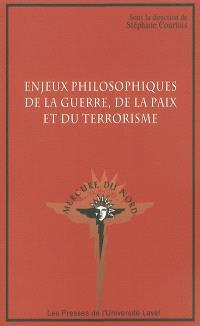 Enjeux philosophiques de la guerre, de la paix et du terrorisme