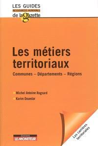Les métiers territoriaux : communes, départements, régions