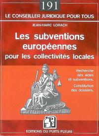 Les subventions européennes pour les collectivités locales : recherche des aides et subventions, constitution des dossiers