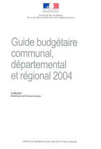 Guide budgétaire communal, départemental et régional 2004