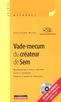Vade-mecum du créateur de Sem : réglementation et conseils pratiques, étapes et procédures, exemples et modèles de formulaires