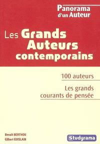 Les grands auteurs contemporains : 100 auteurs, les grands courants de pensée