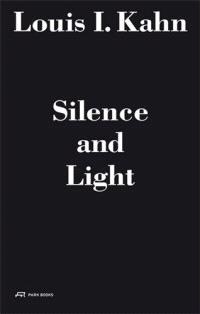LOUIS I. KAHN: SILENCE AND LIGHT /FRANCAIS/ANGLAIS/ITALIEN