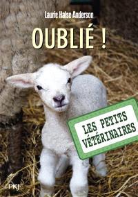 Les petits vétérinaires. Volume 17, Oublié !