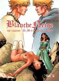 Blanche Neige. Volume 3, La fille à la chevelure magique