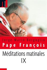 Méditations matinales. Volume 9