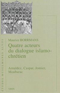 Quatre acteurs du dialogue islamo-chrétien : Arnaldez, Caspar, Jomier, Moubarac