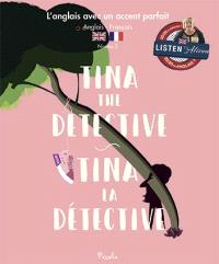 Tina the detective = Tina la détective