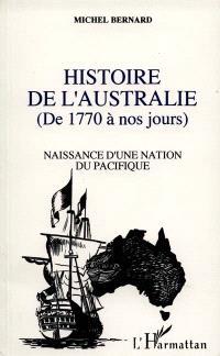 Histoire de l'Australie, de 1770 à nos jours : naissance d'une nation du Pacifique