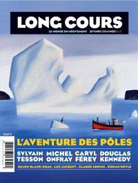 Long cours. n° 8, L'aventure des pôles