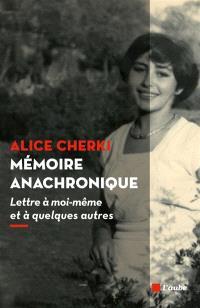 Mémoire anachronique : lettre à moi-même et à quelques autres
