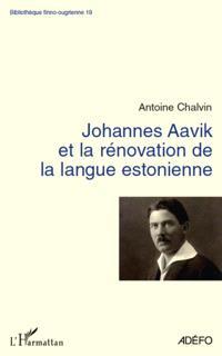 Johannes Aavik et la rénovation de la langue estonienne