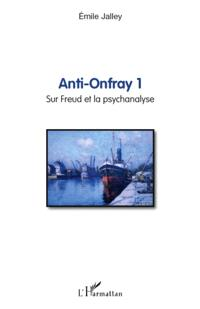 Anti-Onfray 1 : sur Freud et la psychanalyse