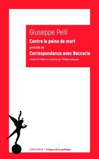 Contre la peine de mort; Précédé de Correspondance avec Beccaria