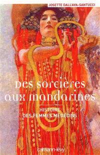 Des sorcières aux mandarines : histoire des femmes médecins