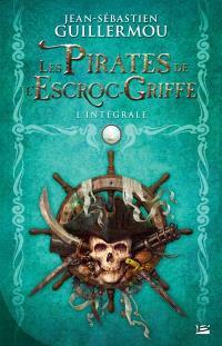 Les pirates de l'Escroc-Griffe : l'intégrale