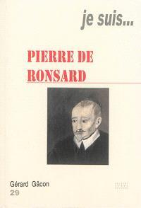 Je suis... Pierre de Ronsard
