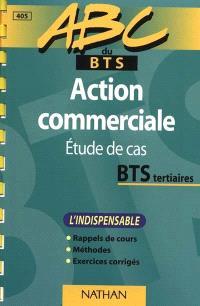 Action commerciale, BTS tertiaires : étude de cas : l'indispensable