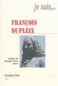Je suis... François Dupleix