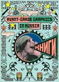 AVANT-GARDE GRAPHICS IN RUSSIA /ANGLAIS/JAPONAIS