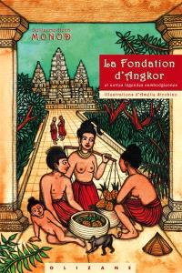 La fondation d'Angkor : et autres légendes cambodgiennes