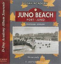 Juno Beach, port Juno : Normandy 1944, album souvenir