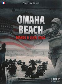 Omaha Beach : mardi 6 juin 1944