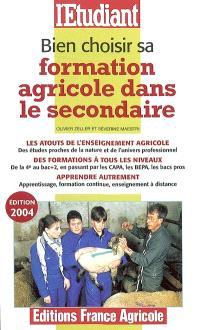 Bien choisir sa formation agricole dans le secondaire : les atouts de l'enseignement agricole, des formations à tous les niveaux, apprendre autrement