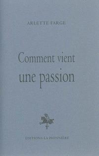 Comment vient une passion