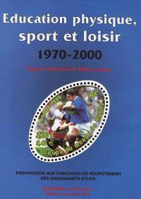 Education physique, sport et loisir, 1970-2000