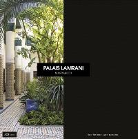 Palais Lamrani : Marrakech : une histoire, une passion...