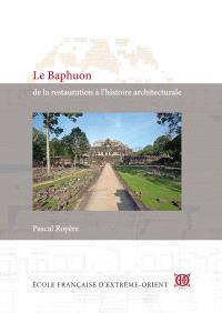 Le Baphuon : de la restauration à l'histoire architecturale