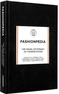 Fashionpedia : The Visual Dictionary Of Fashion Design