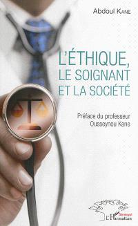 L'éthique, le soignant et la société