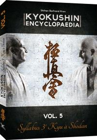 Kyokushin encyclopaedia. Volume 5, Syllabus 3e Kyu à Shodan