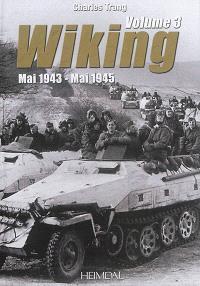 Wiking. Volume 3, Mai 1943-mai 1945