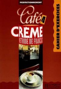 Café crème 4, méthode de français : cahier d'exercices