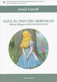 Alice's adventures in Wonderland = Alice au pays des merveilles