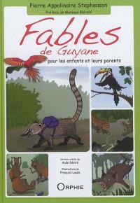 Fables de Guyane : pour les enfants et leurs parents = Fab-Lagwyian : pou timoun ké granmoun