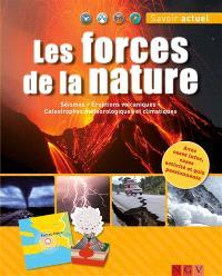Les forces de la nature : séismes, éruptions volcaniques, catastrophes météorologiques et climatiques