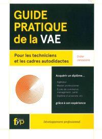 Guide pratique de la VAE : pour les techniciens et les cadres autodidactes