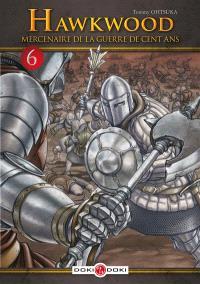 Hawkwood : mercenaire de la guerre de Cent Ans. Volume 6