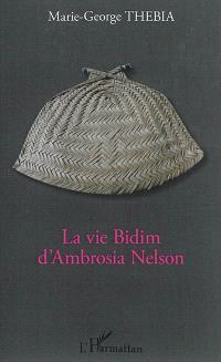 La vie Bidim d'Ambrosia Nelson