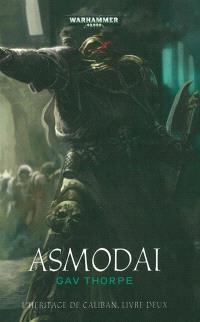 L'héritage de Caliban. Volume 2, Asmodai